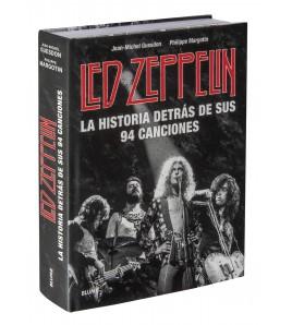 Led Zeppelin. La historia detrás de sus 94 canciones