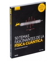 50 temas fascinantes de la física cuántica. Guía Breve