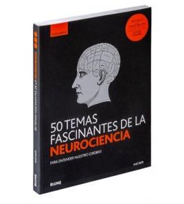 50 temas fascinantes de la neurociencia. Guía Breve