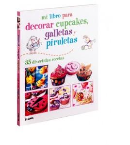 Mi libro para decorar cupcakes, galletas y piruletas