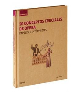 50 conceptos cruciales de ópera