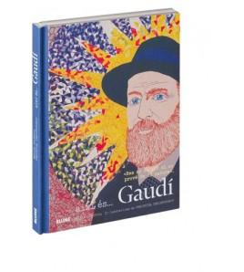 així és... Gaudí
