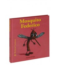 Mosquito Federico. Bichitos curiosos