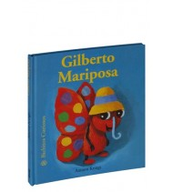 Gilberto Mariposa. Bichitos curiosos