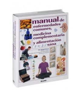 Manual de enfermedades comunes, medicina complementaria y alimentación sana